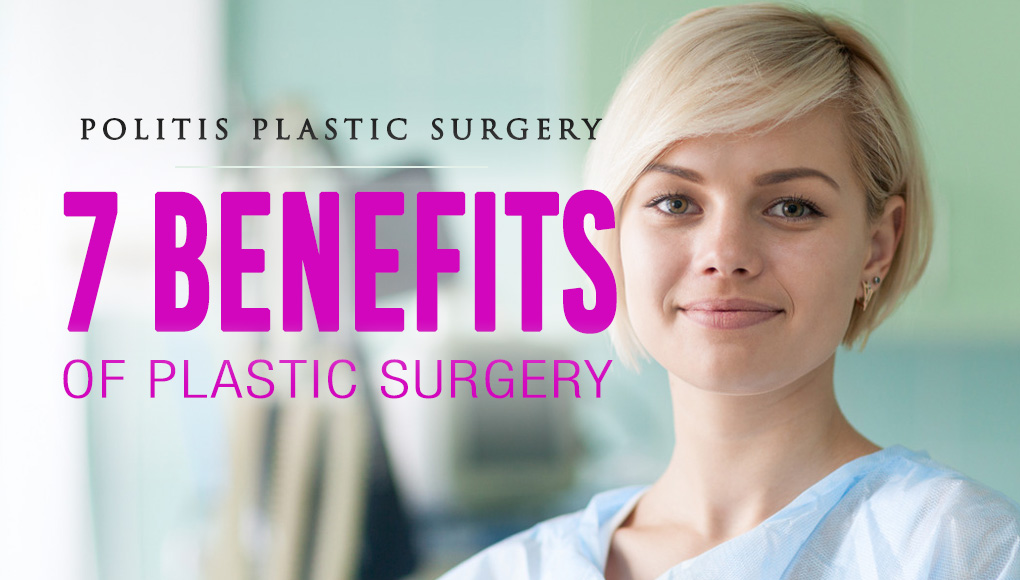 7 Benefits of Plastic Surgery