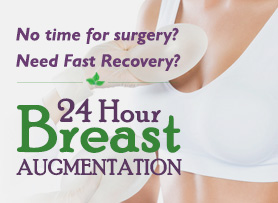 24 Hour Breast Augmentation