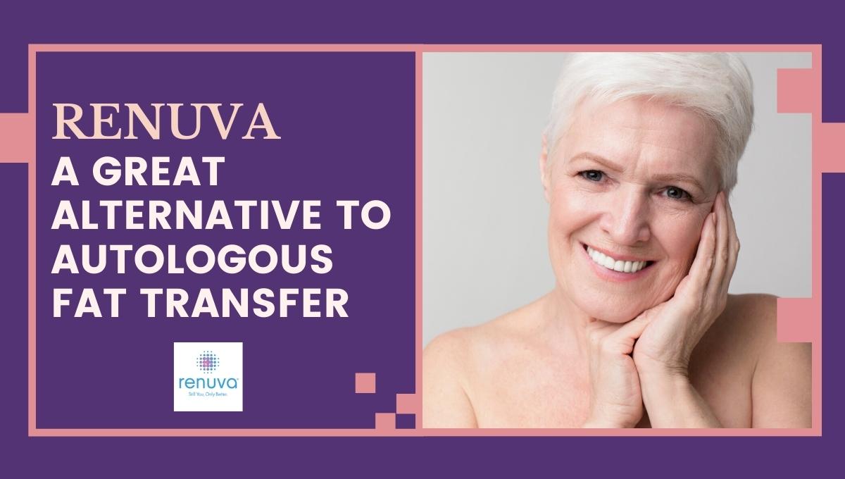 Renuva A Great Alternative To Autologous Fat Transfer